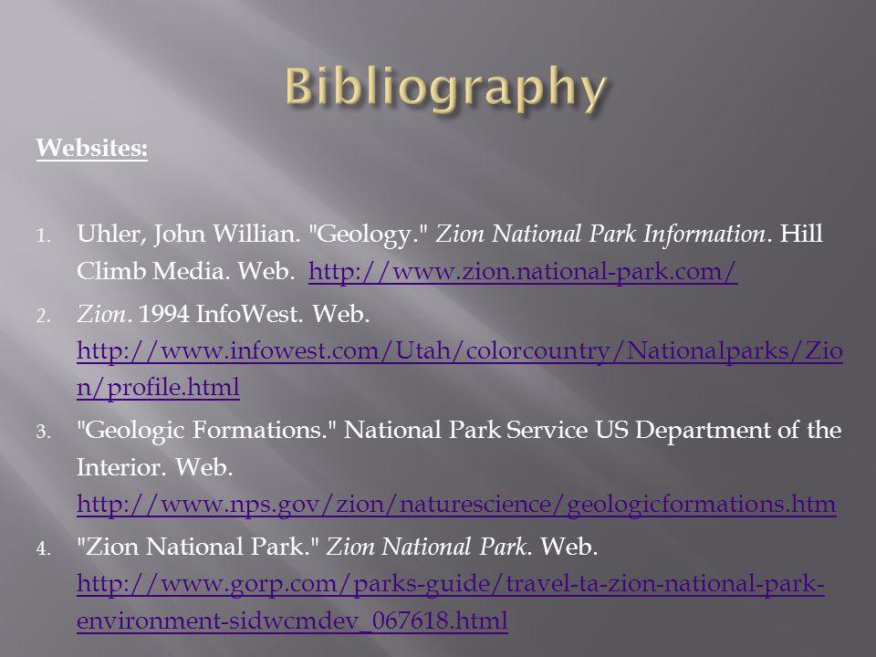 Websites: 1. Uhler, John Willian. Geology. Zion National Park Information.