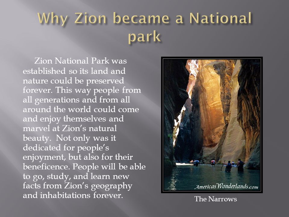 Zion National Park was established so its land and nature could be preserved forever.