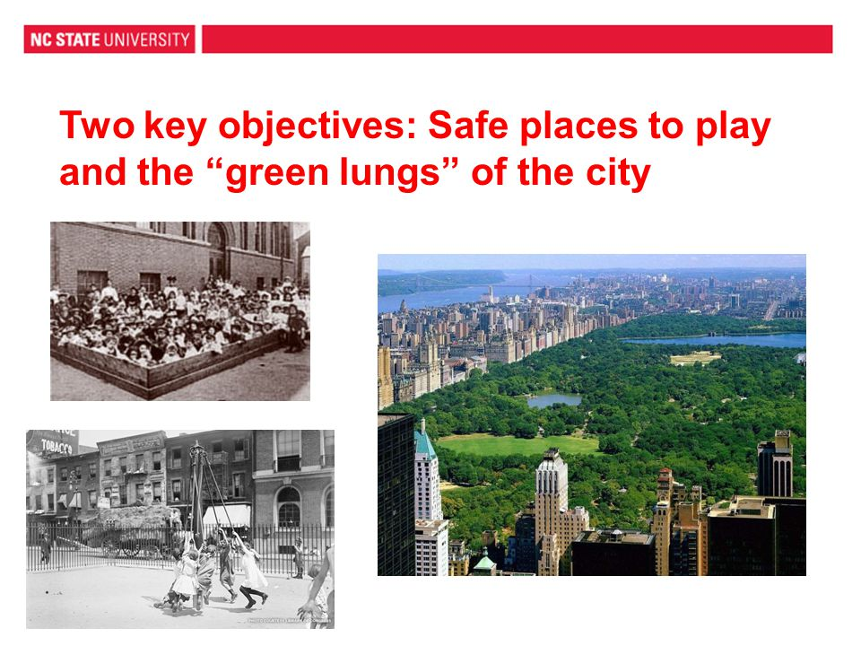 Two key objectives: Safe places to play and the green lungs of the city