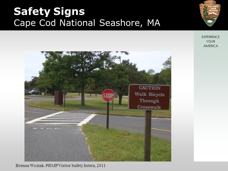 Safety Signs Cape Cod National Seashore, MA Brenna Woziak. PRMP Visitor Safety Intern, 2011