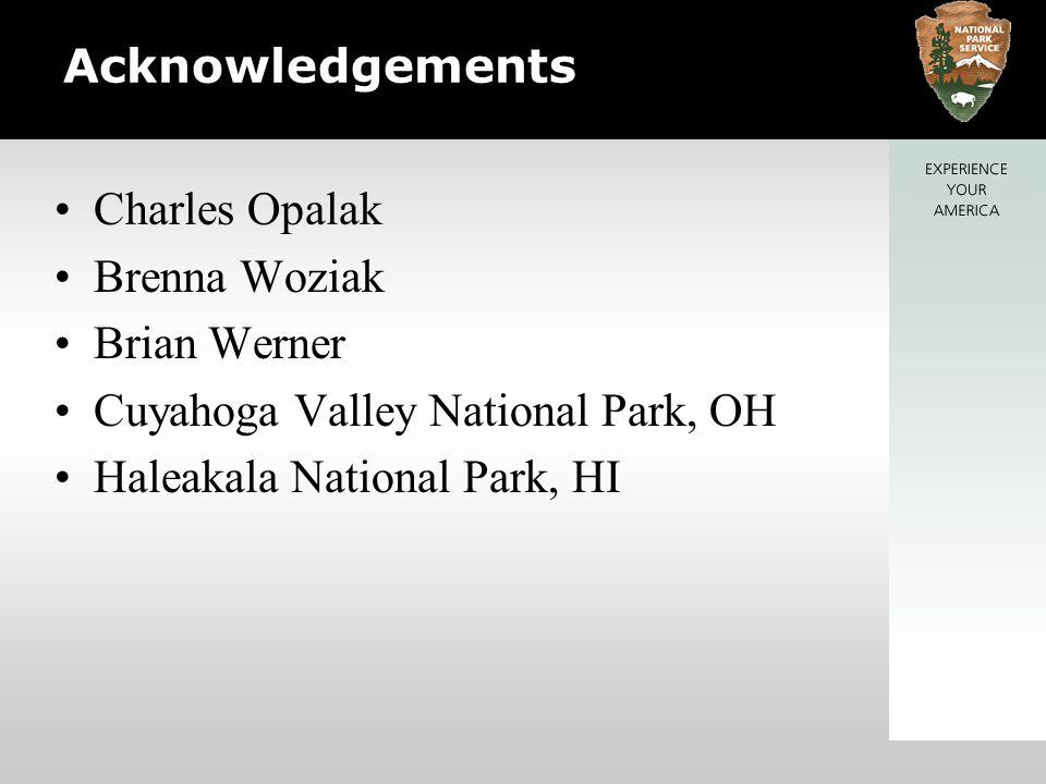 Acknowledgements Charles Opalak Brenna Woziak Brian Werner Cuyahoga Valley National Park, OH Haleakala National Park, HI