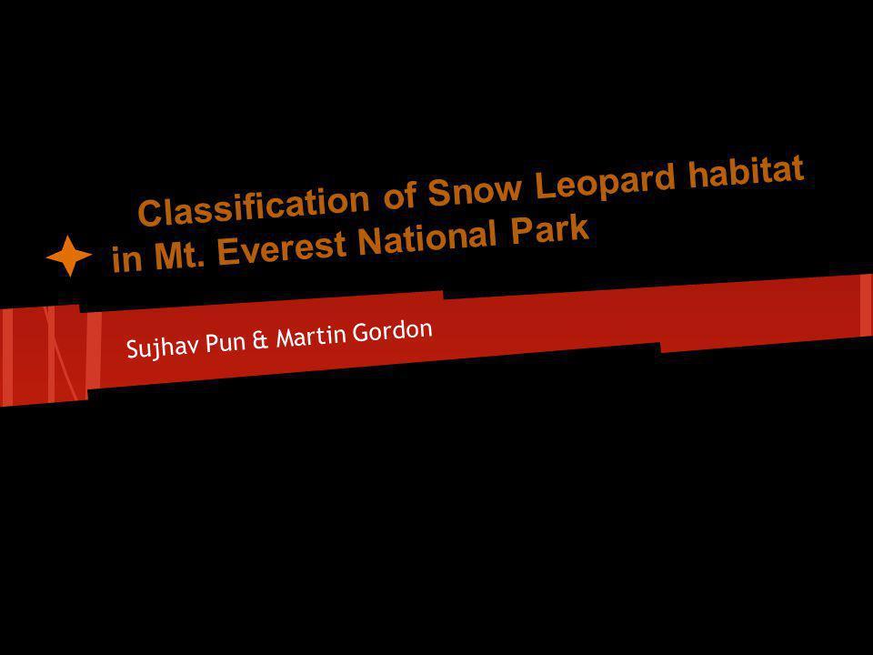 Classification of Snow Leopard habitat in Mt. Everest National Park Sujhav Pun & Martin Gordon