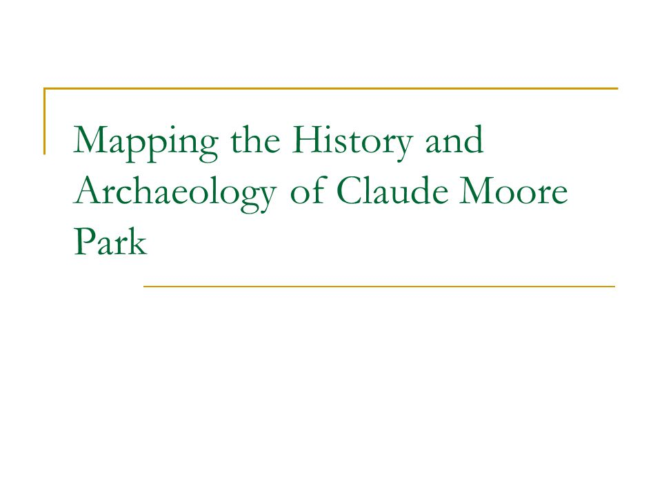 Mapping the History and Archaeology of Claude Moore Park