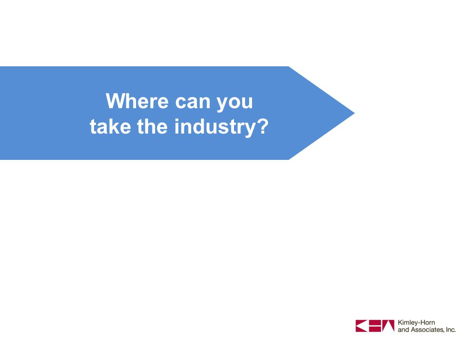 12 Where can you take the industry