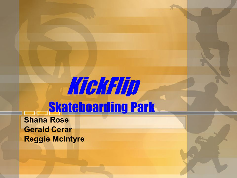 KickFlip Skateboarding Park Shana Rose Gerald Cerar Reggie McIntyre