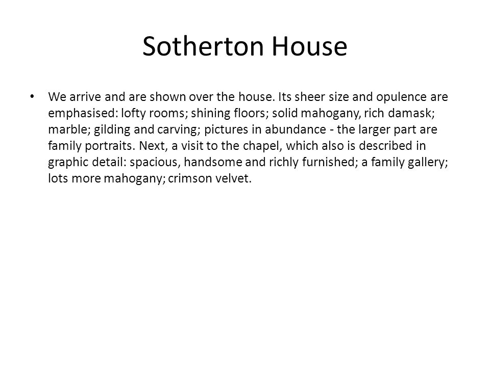Sotherton House We arrive and are shown over the house.