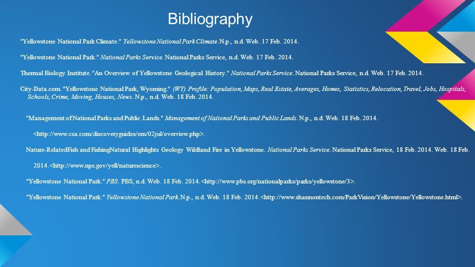 Bibliography Yellowstone National Park Climate. Yellowstone National Park Climate.