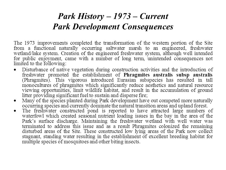 Park History – 1973 – Current Park Development Consequences The 1973 improvements completed the transformation of the western portion of the Site from