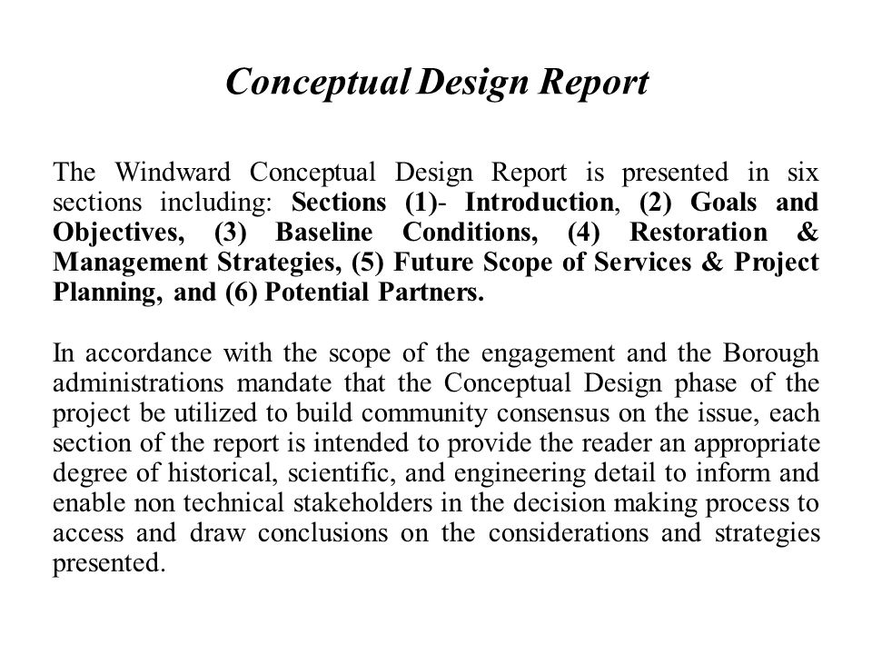 Conceptual Design Report The Windward Conceptual Design Report is presented in six sections including: Sections (1)- Introduction, (2) Goals and Objec