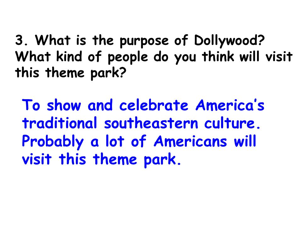 2. Do theme parks have a certain idea ? Yes, they do. Theme parks have a certain idea that the whole park is based on.