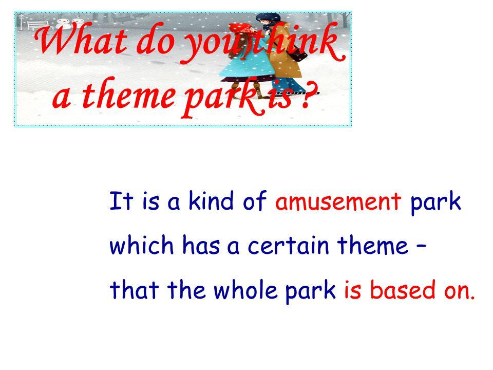 A theme park A theme park (Disneyland) (Disneyland)