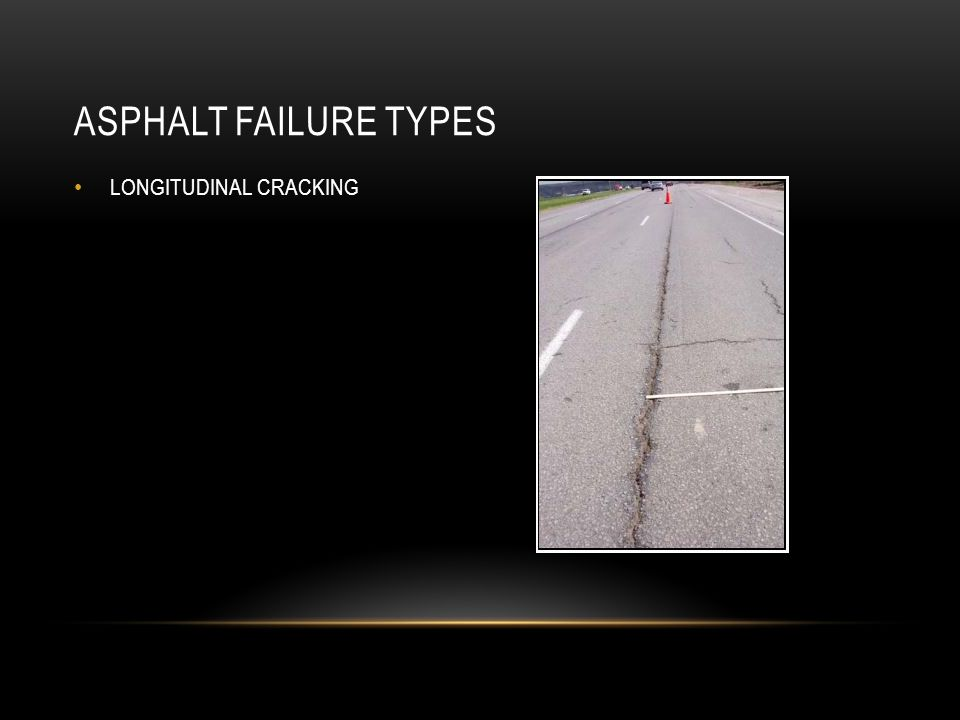 ASPHALT FAILURE TYPES LONGITUDINAL CRACKING