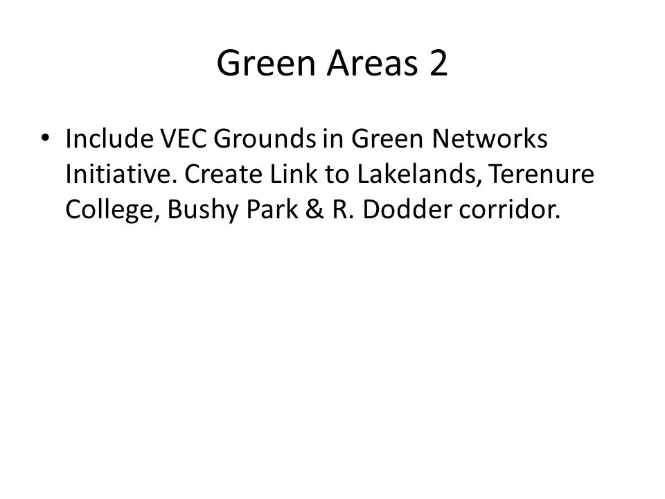 Green Areas 2 Include VEC Grounds in Green Networks Initiative.