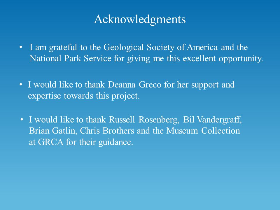 Acknowledgments I am grateful to the Geological Society of America and the National Park Service for giving me this excellent opportunity.
