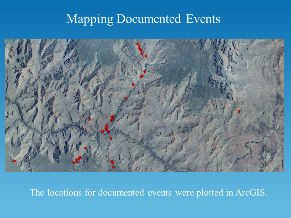 Mapping Documented Events The locations for documented events were plotted in ArcGIS.