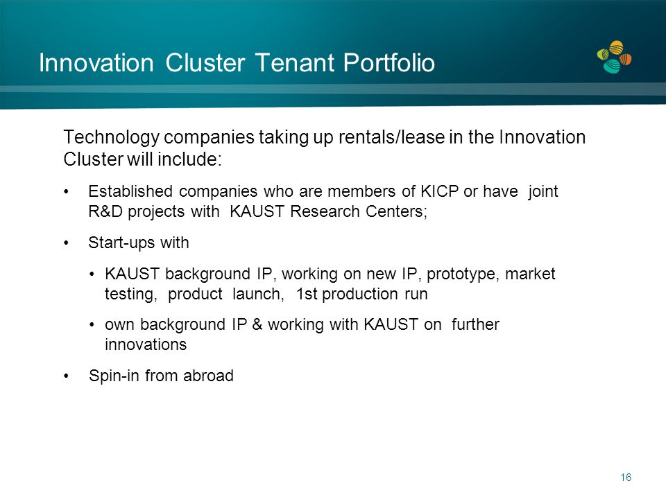Innovation Cluster Tenant Portfolio Technology companies taking up rentals/lease in the Innovation Cluster will include: Established companies who are