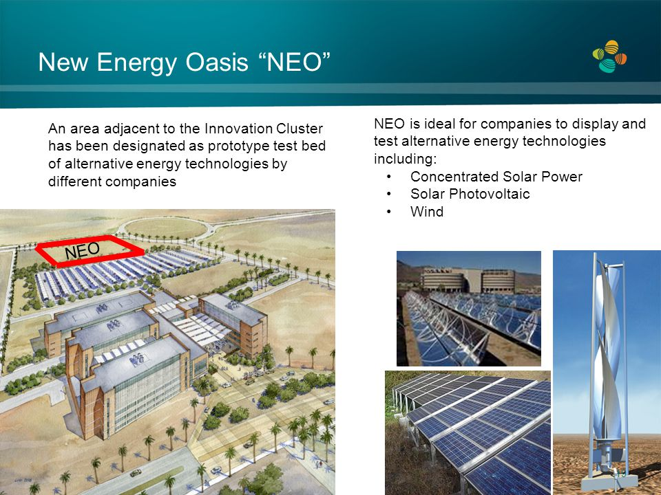 New Energy Oasis NEO An area adjacent to the Innovation Cluster has been designated as prototype test bed of alternative energy technologies by differ