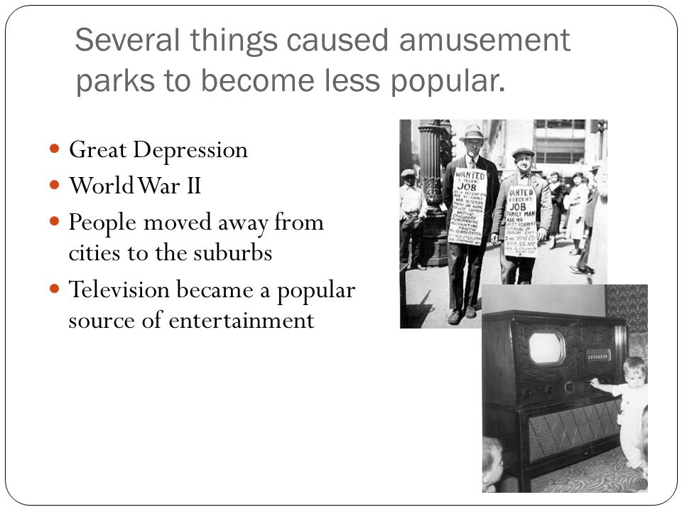 Several things caused amusement parks to become less popular.