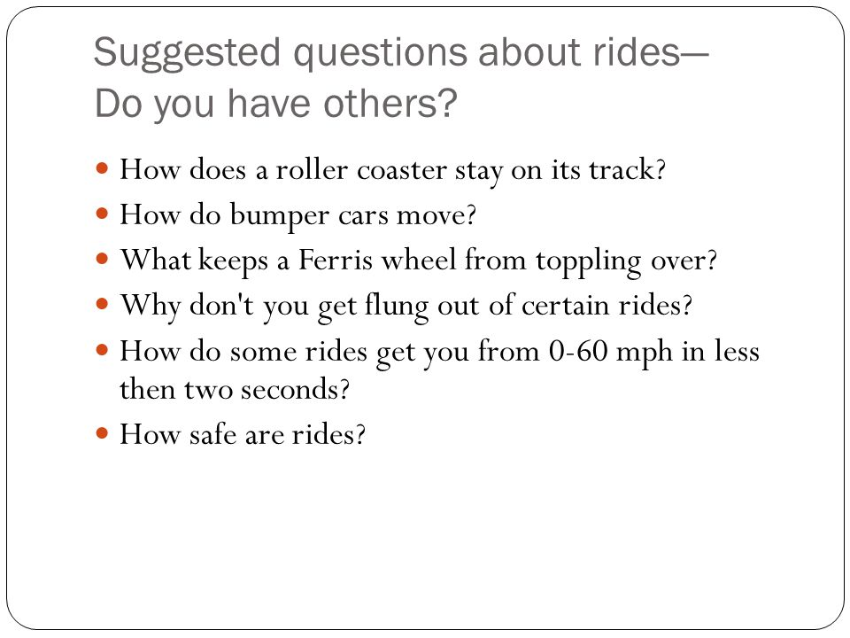Suggested questions about rides Do you have others.