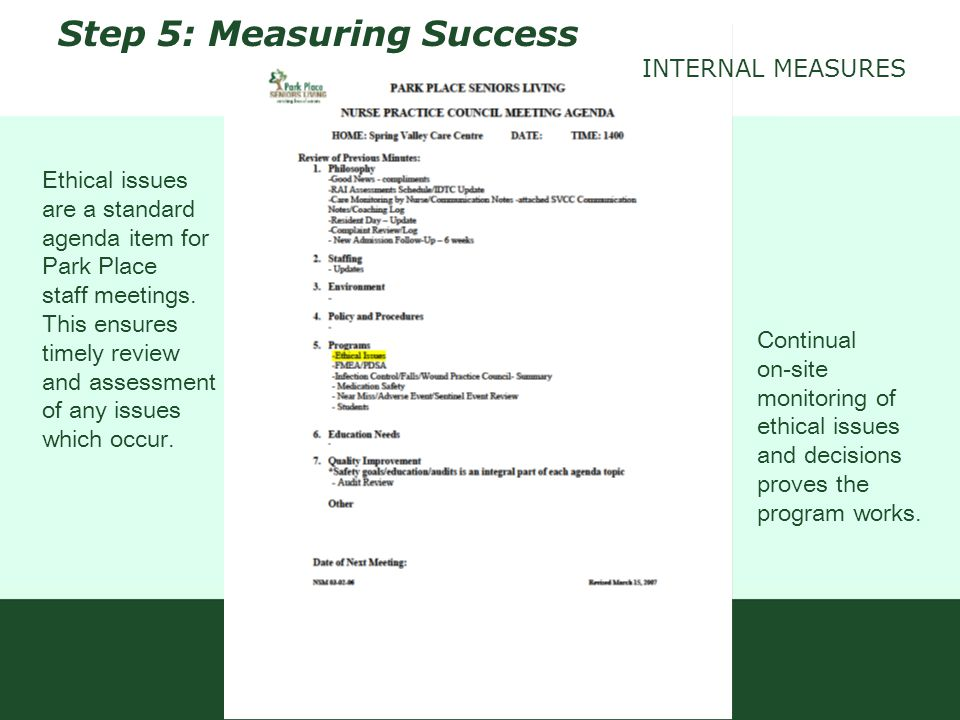 Step 5: Measuring Success Ethical issues are a standard agenda item for Park Place staff meetings. This ensures timely review and assessment of any is