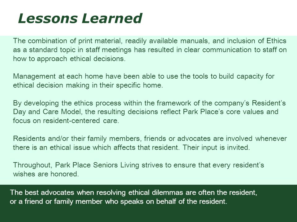 Lessons Learned The combination of print material, readily available manuals, and inclusion of Ethics as a standard topic in staff meetings has result