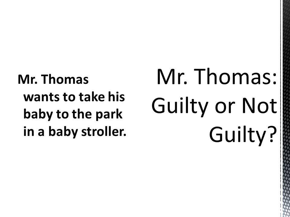 Mr. Thomas wants to take his baby to the park in a baby stroller.