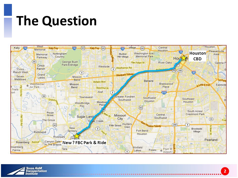 The Question 2 New ? FBC Park & Ride Houston CBD