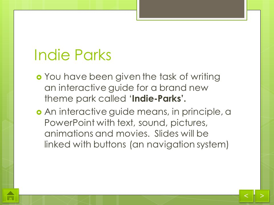 Indie Parks You have been given the task of writing an interactive guide for a brand new theme park called Indie-Parks.