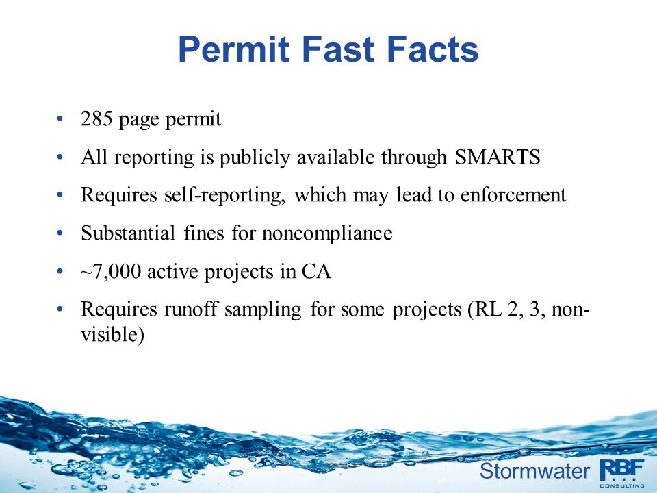 Stormwater Project Fast Facts All projects greater than one acre (DSA) must: Conduct risk level determination Register for permit coverage Pay the first annual fee Develop a SWPPP Implement the SWPPP during construction Stabilize all disturbed areas after construction Construct post-construction BMPs/maintenance plan Submit annual reports Terminate permit coverage