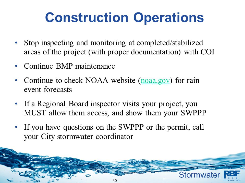 Stormwater Construction Operations Stop inspecting and monitoring at completed/stabilized areas of the project (with proper documentation) with COI Co