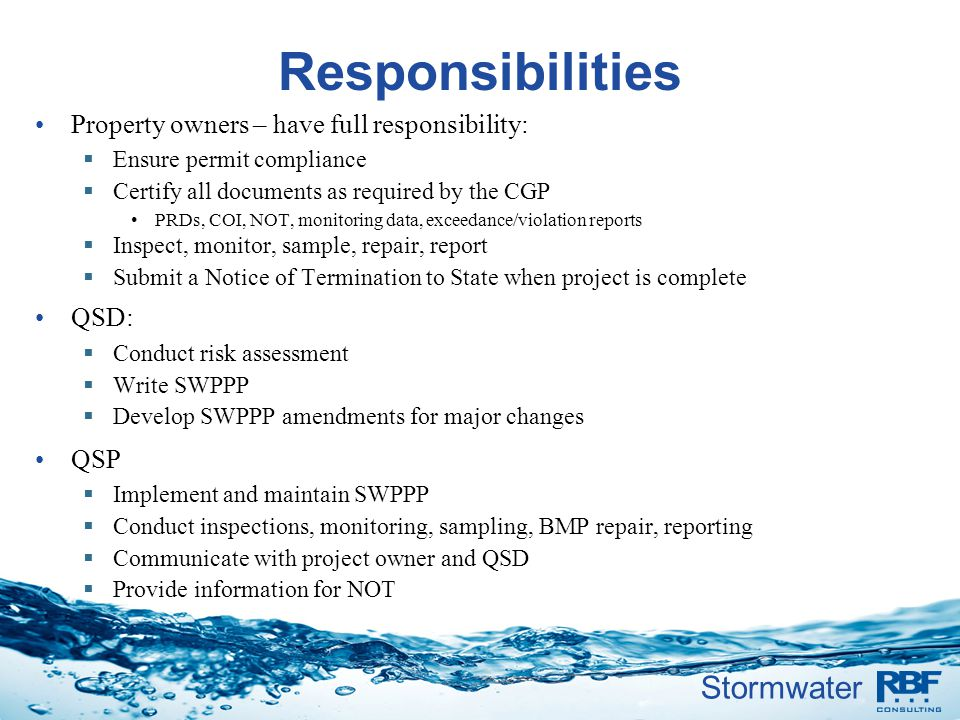 Stormwater Responsibilities Property owners – have full responsibility: Ensure permit compliance Certify all documents as required by the CGP PRDs, CO