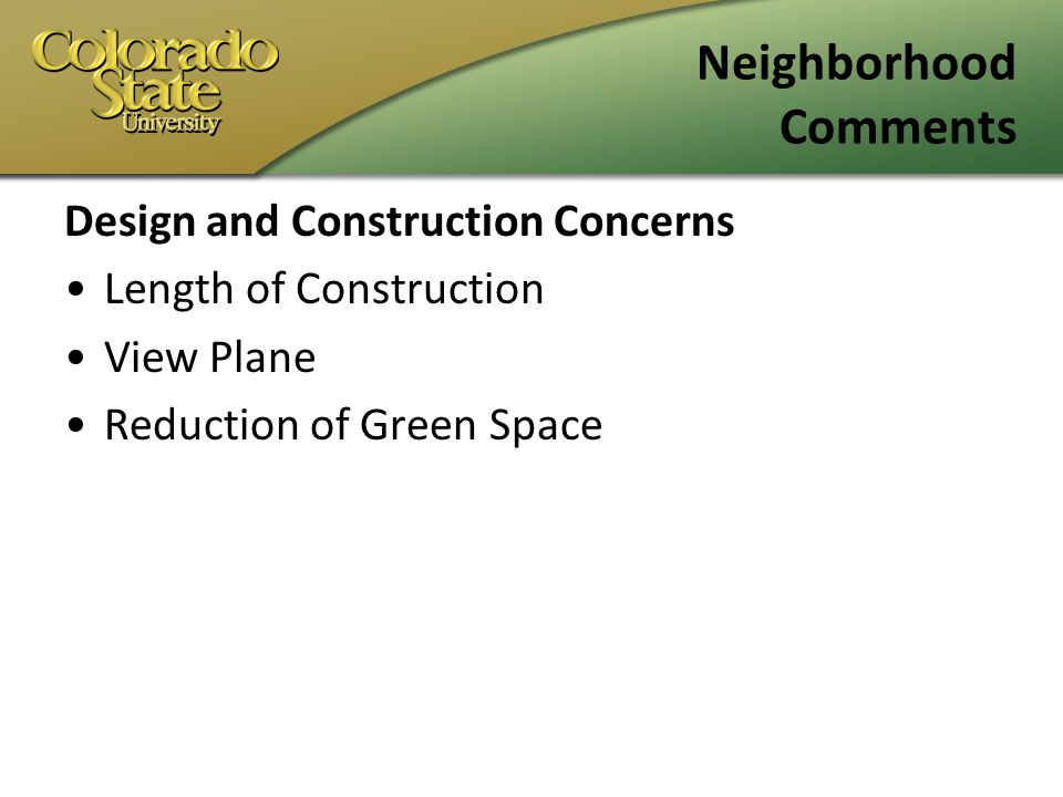 Neighborhood Comments Design and Construction Concerns Length of Construction View Plane Reduction of Green Space