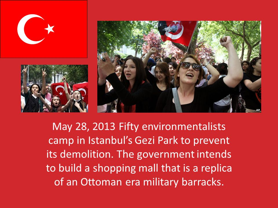 May 28, 2013 Fifty environmentalists camp in Istanbuls Gezi Park to prevent its demolition.