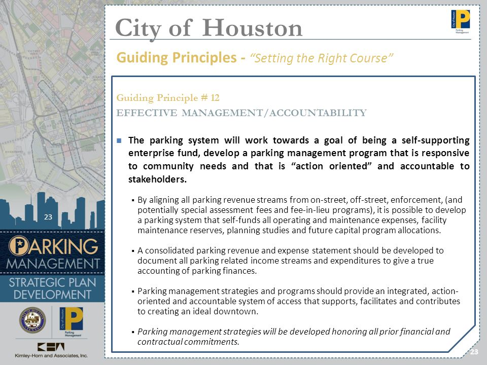 23 Guiding Principle # 12 EFFECTIVE MANAGEMENT/ACCOUNTABILITY The parking system will work towards a goal of being a self-supporting enterprise fund,