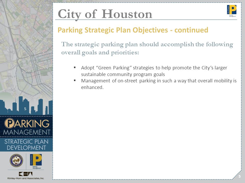 The strategic parking plan should accomplish the following overall goals and priorities: Adopt Green Parking strategies to help promote the Citys larg