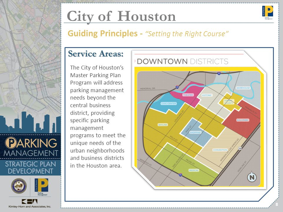 Service Areas: 8 Guiding Principles - Setting the Right Course City of Houston The City of Houstons Master Parking Plan Program will address parking m