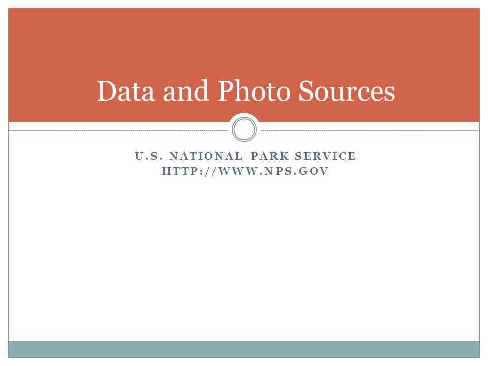 U.S. NATIONAL PARK SERVICE   Data and Photo Sources
