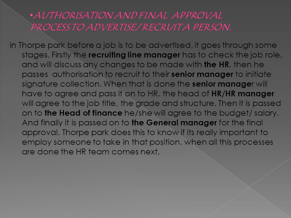 in Thorpe park before a job is to be advertised, it goes through some stages.