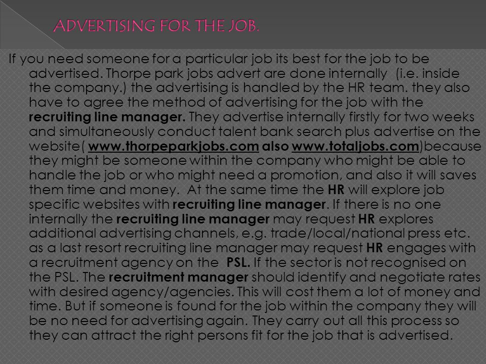 If you need someone for a particular job its best for the job to be advertised.