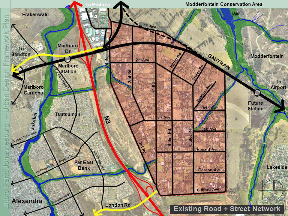 Lombardy Rd Algeria Dr Hofmeyer St Rooseveld St Vasco Da Gama Far East Bank Dr Existing Road + Street Network To Pretoria N3 London Rd Jukskei Dam GAUTRAIN Future Station Marlboro Station To Sandton To Airport Alexandra Far East Bank Modderfontein Conservation Area Marlboro Gardens Tsutsumani Lakeside Frakenwald Modderfontein Marlboro Dr 1 st Ave 2 nd Ave Ronald Ave Gordon Ave Oak Ave Beacon Ave Clulee Rd Hilton Rd Clulee Rd 2nd Rd 3rd Rd 3 rd Ave Clifford Ave Hilton Rd 1 st Rd Reid Ave