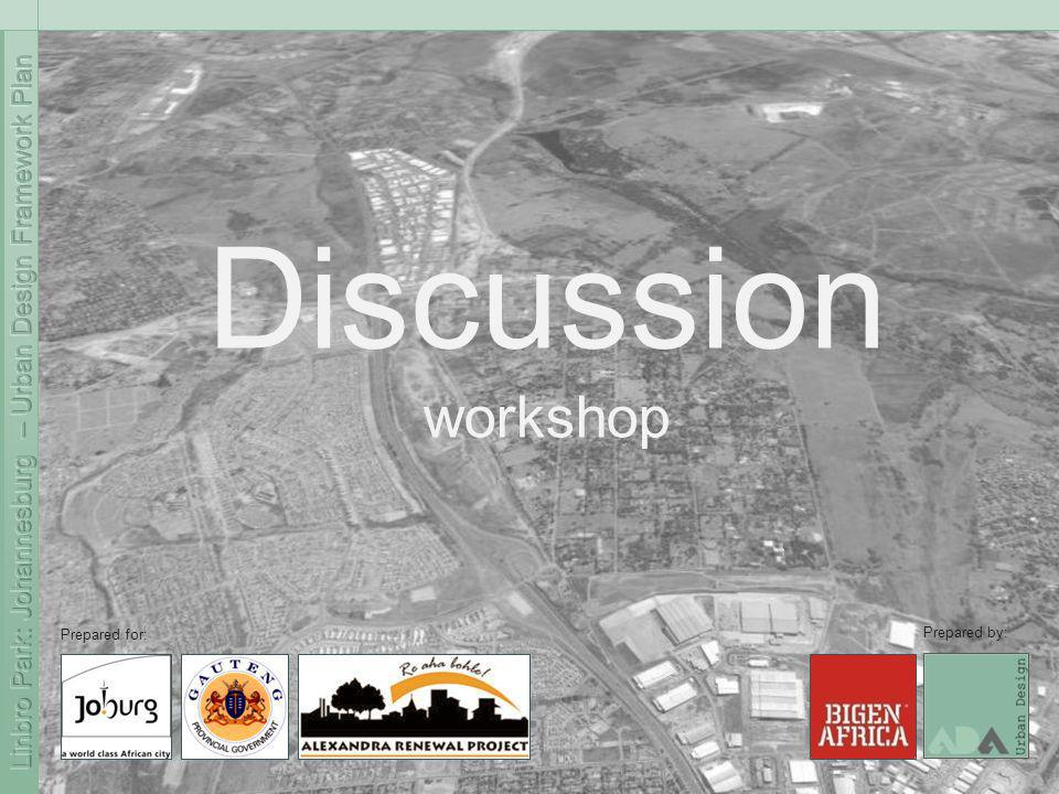 Discussion workshop Prepared for: Prepared by:
