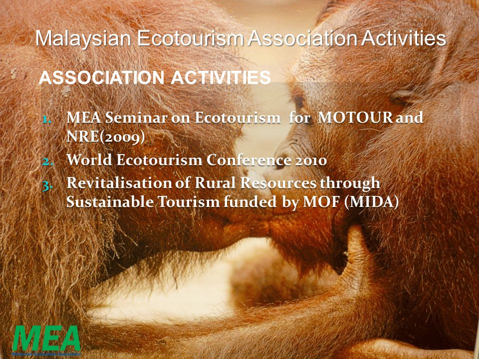 1. MEA Seminar on Ecotourism for MOTOUR and NRE(2009) 2. World Ecotourism Conference 2010 3. Revitalisation of Rural Resources through Sustainable Tou