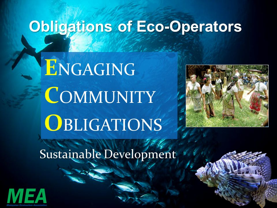 Obligations of Eco-Operators E NGAGING C OMMUNITY O BLIGATIONS Sustainable Development