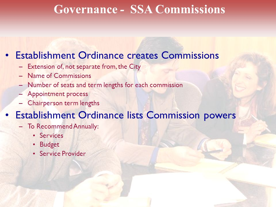 Establishment Ordinance creates Commissions –Extension of, not separate from, the City –Name of Commissions –Number of seats and term lengths for each commission –Appointment process –Chairperson term lengths Establishment Ordinance lists Commission powers –To Recommend Annually: Services Budget Service Provider