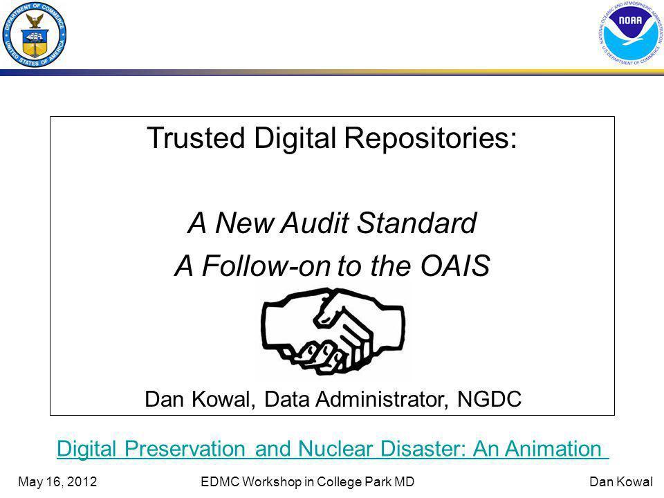 May 16, 2012EDMC Workshop in College Park MDDan Kowal OAIS Framework