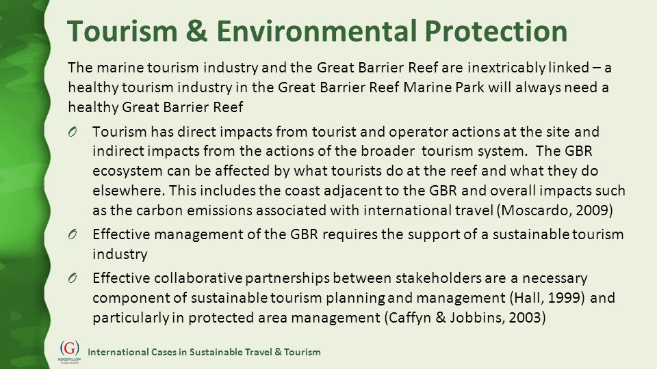 International Cases in Sustainable Travel & Tourism Tourism & Environmental Protection The marine tourism industry and the Great Barrier Reef are inex