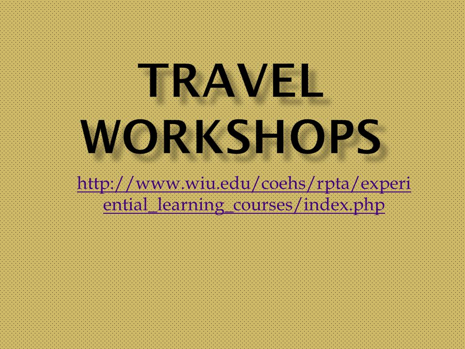 http://www.wiu.edu/coehs/rpta/experi ential_learning_courses/index.php