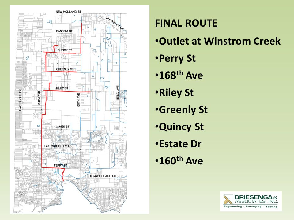 FINAL ROUTE Outlet at Winstrom Creek Perry St 168 th Ave Riley St Greenly St Quincy St Estate Dr 160 th Ave