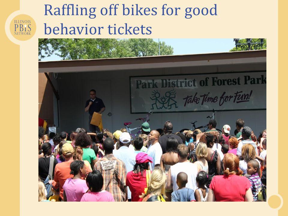 Raffling off bikes for good behavior tickets