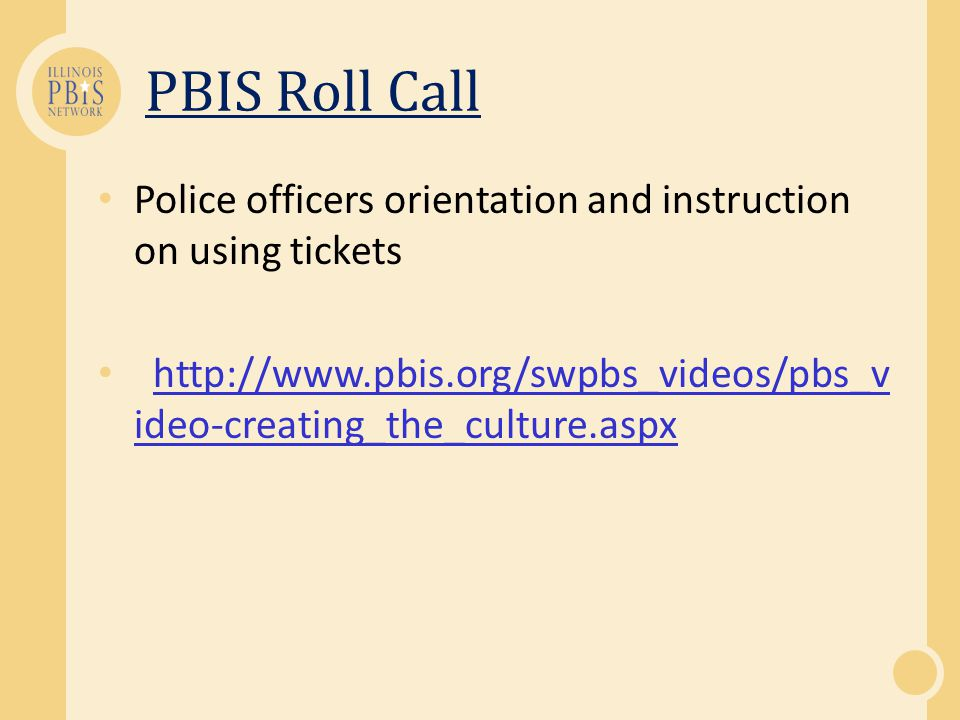 PBIS Roll Call Police officers orientation and instruction on using tickets   ideo-creating_the_culture.aspxhttp://  ideo-creating_the_culture.aspx